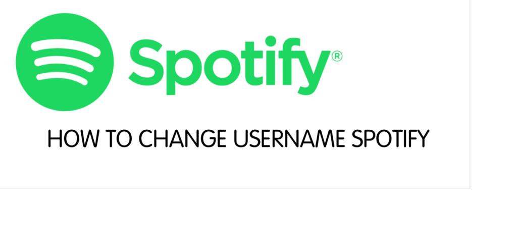 HOW TO CHANGE SPOTIFY USER NAME