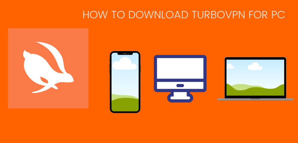 How to download Turbo VPN for PC