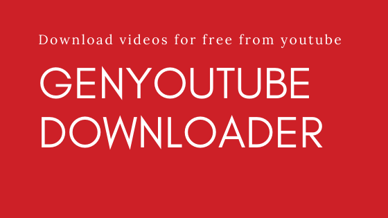 Genyoutube – How to Daownload YouTube Videos Online Free