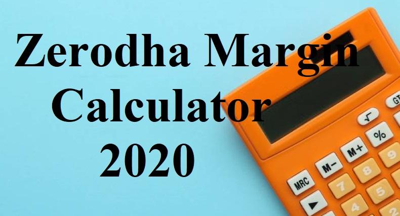 Zerodha Margin Calculator 2020